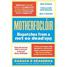 Motherfoclóir: Dispatches from a not so dead language