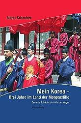 Mein Korea - Drei Jahre im Land der Morgenstille: Der erste Schritt ist die Hälfte des Weges