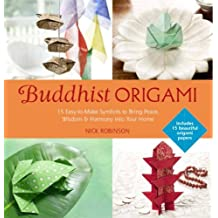 Buddhist Origami: 15 Easy-to-make Origami Symbols for Gifts and Keepsakes by Nick Robinson (2014-06-17)