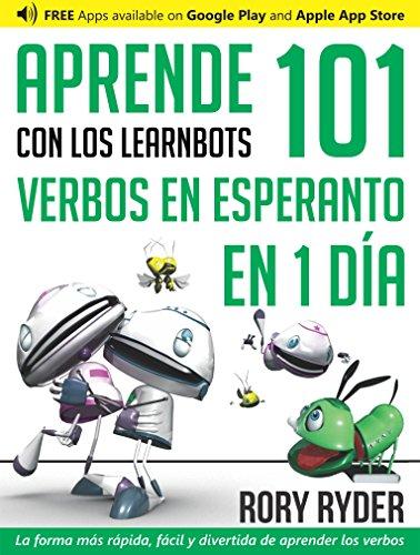 Aprende en 1 día 101 verbos en Esperanto con los LearnBots® por Rory Ryder