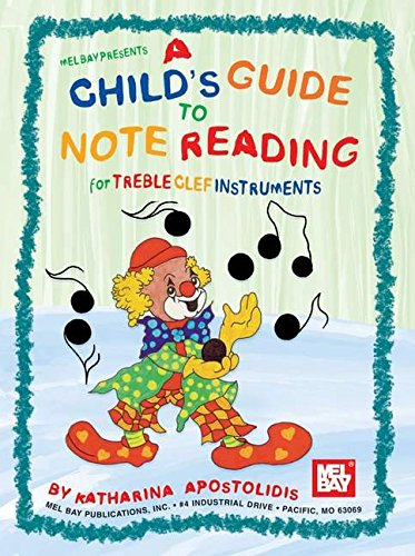 A Child's Guide To Note Reading For Treble Clef Instruments: Lehrmaterial