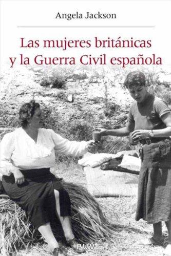 Las mujeres británicas y la Guerra Civil española por Angela Jackson