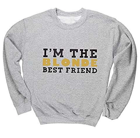 HippoWarehouse I'm the blonde best friend unisex jumper sweatshirt pullover
