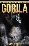Gorila: Libro de imágenes asombrosas y datos curiosos sobre los Gorila para niños (Serie Acuérdate de mí)