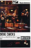 Dixie Chicks - An Evening With the Dixie Chicks (On Stage/ Big)