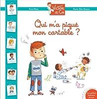 Victor et Cie - Qui m'a piqué mon cartable ? par Yann Mens
