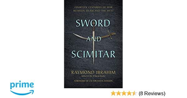 Sword and Scimitar: Fourteen Centuries of War between Islam and the