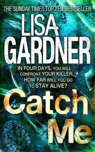 Catch Me (Detective D.D. Warren 6) by Lisa Gardner (2013-01-03)