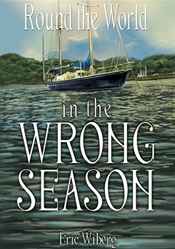 Round the World in the Wrong Season (English Edition)