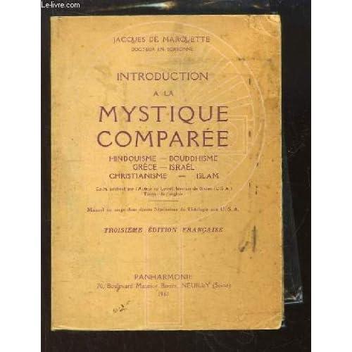 Introduction à la mystique comparée. Hindouisme - Bouddhisme - Grèce - Israël - Christianisme - Islam