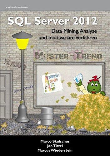 MS SQL Server 2012 (4) - Data Mining, Analyse und multivariate Verfahren (Sql-daten-analyse)