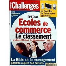CHALLENGES [No 214] du 18/12/2003 - LUXE - HERMES FACE A VUITTON LE NOEL FOU DE L+¡ELECTRONIC BUSINESS SPECIAL - ECOLES DE COMMERCE - LE CLASSEMENT - LE PALMARES - HEC RATTRAPE - LES FILIERES UNIVERSITAIRES - LES 3ES CYCLES LA BIBLE ET LE MANAGEMENT - ENQUETE AUPRES DES PATRONS.