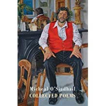Collected Poems by Micheal O'Siadhail (2013-09-24)