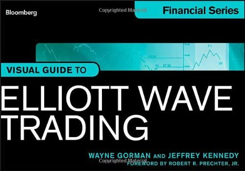 The Visual Guide to Elliott Wave Trading (Bloomberg Financial) by Robert R. Prechter Jr. (Foreword), Wayne Gorman (16-Aug-2013) Paperback