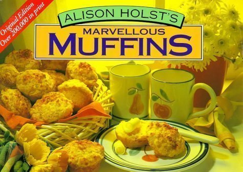 Marvellous Muffins by Holst, Alison (1994)