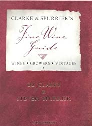 Clarke And Spurrier's Fine Wine Guide by Oz Clarke (2001-01-04)