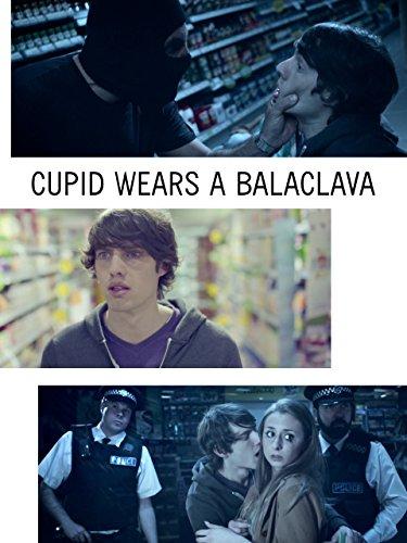 Cupid Wears A Balaclava