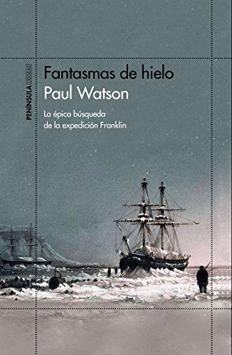 Fantasmas de hielo: La épica búsqueda de la expedición Franklin (ODISEAS) por Paul Watson