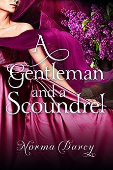 A Gentleman and a Scoundrel (The Regency Gentlemen Series Book 1) (English Edition) von [Darcy, Norma]