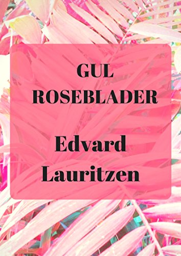 gul roseblader (Norwegian Edition) por Edvard  Lauritzen