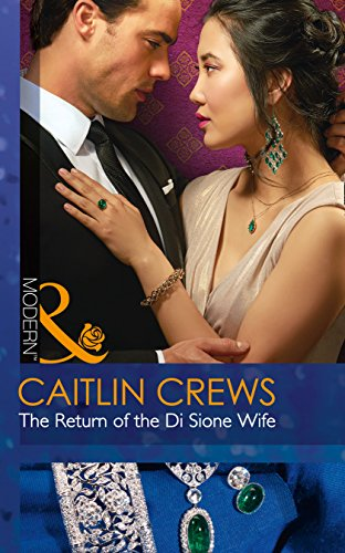 The Return Of The Di Sione Wife (The Billionaire's Legacy, Book 4) (Modern)