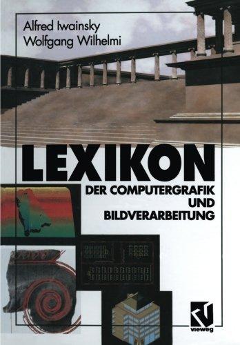 Lexikon: Der Computergrafik und Bildverarbeitung (German Edition) by Wolfgang Wilhelmi (2013-12-31)