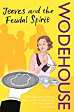 Jeeves and the Feudal Spirit (Jeeves & Wooster, Band 4)