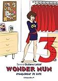 Wonder mum 3 - Changement de cape