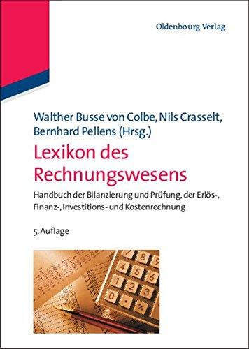 Lexikon des Rechnungswesens: Handbuch der Bilanzierung und Prüfung, der Erlös-, Finanz-, Investitions- und Kostenrechnung