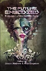 The Future Embodied: Evolution of the Human Body