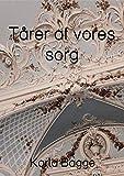Tårer af vores sorg (Danish Edition)