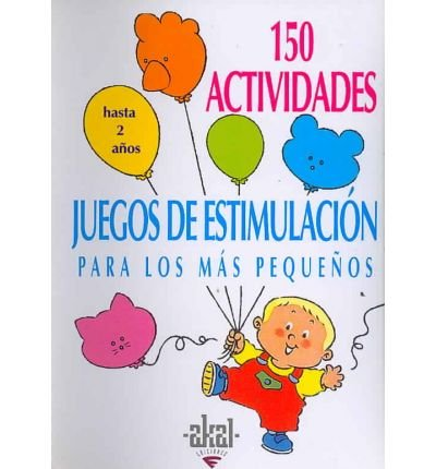 150 Actividades - Juegos Estimulacion Hasta 2 Aos (Paperback)(English / Spanish) - Common