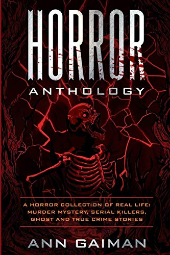 True Ghost Stories - HORROR  ANTHOLOGY: a Horror Collection