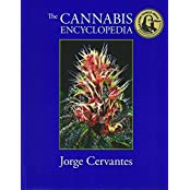 The Cannabis Encyclopedia: The Definitive Guide to Cultivation & Consumption of Medical Marijuana by Jorge Cervantes (2015-04-20)