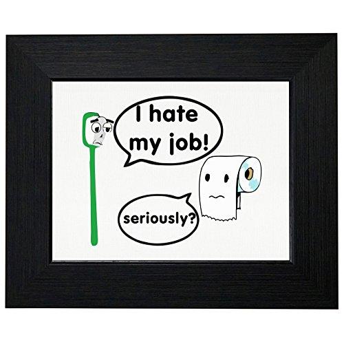 Royal Prints Toilettenpapier Versus Zahnbürste I Hate My Job, gerahmter Druck, Wand- oder Schreibtischhalterungsoptionen