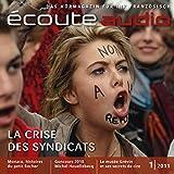 Écoute Audio - La crise des syndicats. 1/2011. Französisch lernen Audio - Monaco - France Arnaud