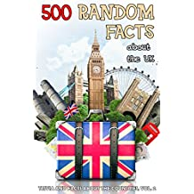 500 Random Facts: about the UK (Trivia and Facts about the Countries Book 2) (English Edition)