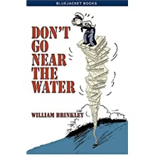 Don't Go Near The Water: A Novel (Bluejacket Books) by William Brinkley (2005-04-30)