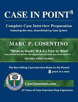Case in Point: Complete Case Interview Preparation (English Edition) von [Cosentino, Marc]