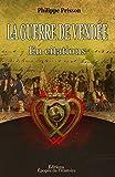 La Guerre de Vendée en citations (Les Guerres de Vendée et la Chouannerie t. 2)