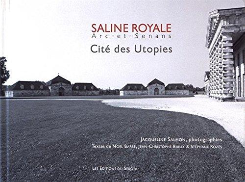 Saline Royale, Arc-et-Senans, Cit des Utopies