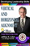 DEVELOPING LEADERSHIP SKILLS 63: VERTICAL AND HORIZONTAL ALIGNMENT MODULE 7 – SECTION 3 (English Edition)