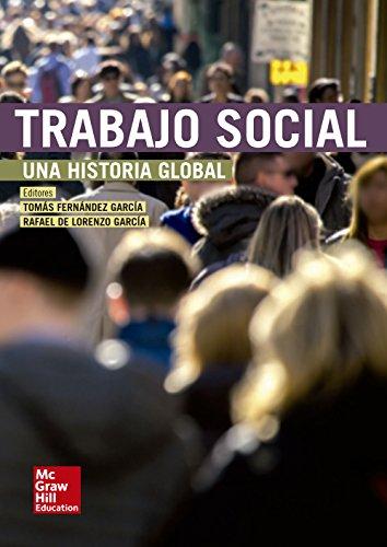 Trabajo social: una historia global por Tomás Fernandez Garcia