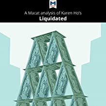 A Macat analysis of Karen Z. Ho's Liquidated: An Ethnography of Wall Street