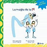 La Magia De La M (Castellano - A Partir De 3 Años - Libros Didácticos - Las Divertidas Aventuras De Las Letras Y Los Números)