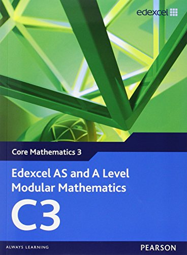 Edexcel AS and A Level Modular Mathematics Core Mathematics 3 C3 (Edexcel GCE Modular Maths)