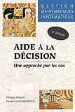 Aide à la décision : Une approche par les cas - Gestion - Mathématiques - Informatique...