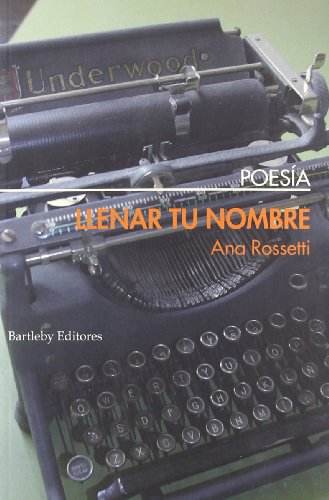 Llenar tu nombre por Ana Rossetti