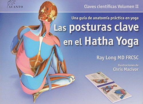 Las posturas clave en el hatha yoga por Ray Long
