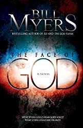 The Face of God by Bill Myers (2011-09-01)